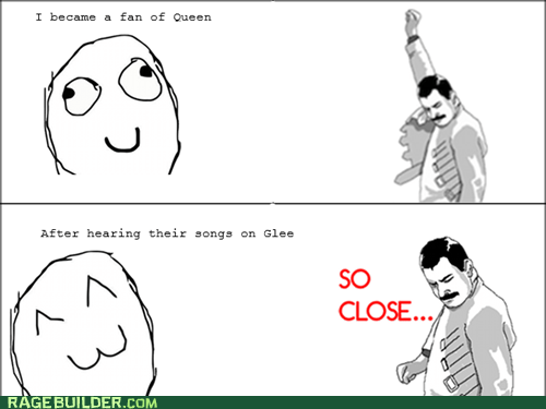 f yeah freddie,glee,Rage Comics,so close