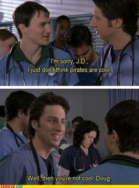 cool,peg leg,pirates,scrubs,TV