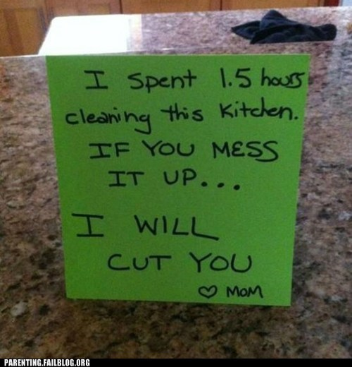 clean kitchen,i will cut you,not from mom