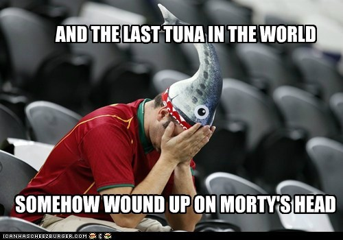 AND THE LAST TUNA IN THE WORLD SOMEHOW WOUND UP ON MORTY'S HEAD