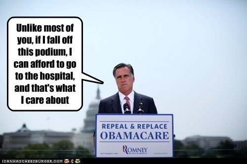 care,healthcare,hospital,Mitt Romney,money,obamacare,podium,rich