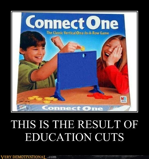 THIS IS THE RESULT OF EDUCATION CUTS