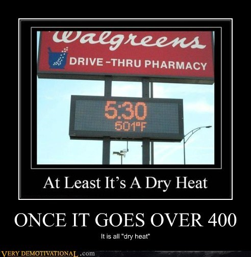 400 degrees Heat hilarious hot summer - 6399366656