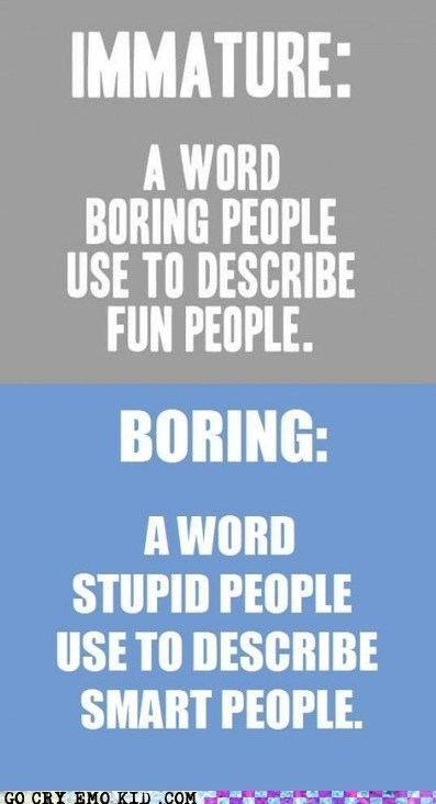 boring,definitions,fun,immature,smart,weird kid,words
