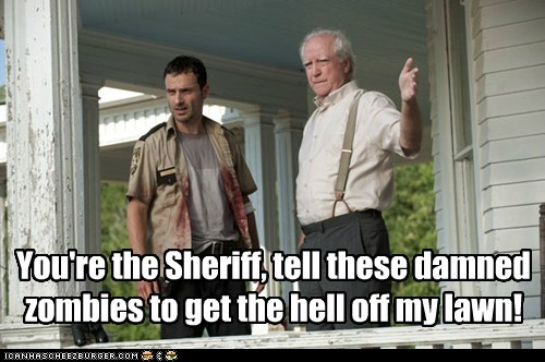 Andrew Lincoln,get off my lawn,hershel greene,lawn,old man,Rick Grimes,scott wilson,sheriff,unreasonable,zombie