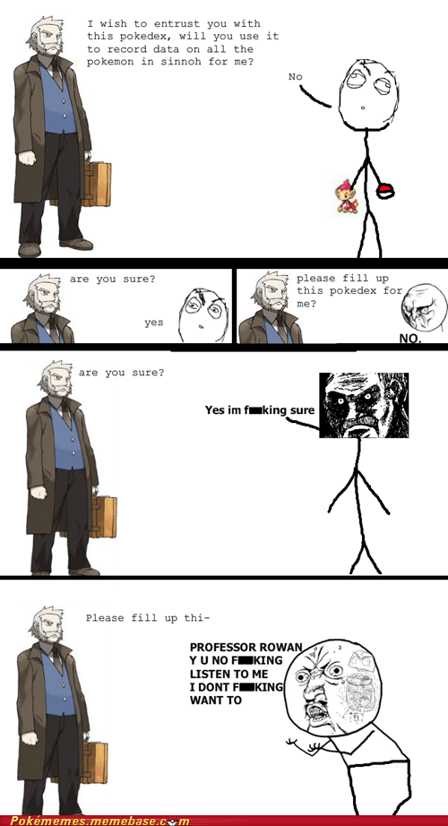 pokedex,professor rowan,rage comic,Rage Comics,sinnoh,stop