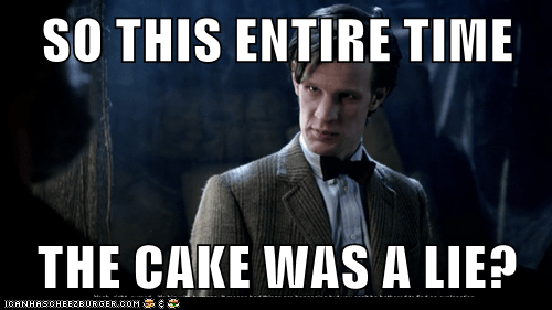 angry disappointed doctor who Matt Smith the cake is a lie the doctor - 6400179712