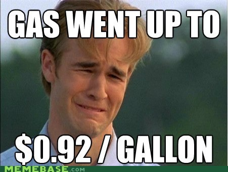 1990s First World Prob First World Problems gas the past - 6400295424