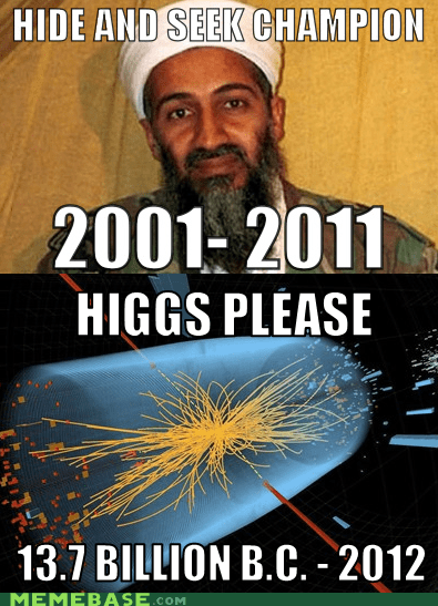 hide and seek higgs boson Memes Osama Bin Laden this joke again - 6401329408