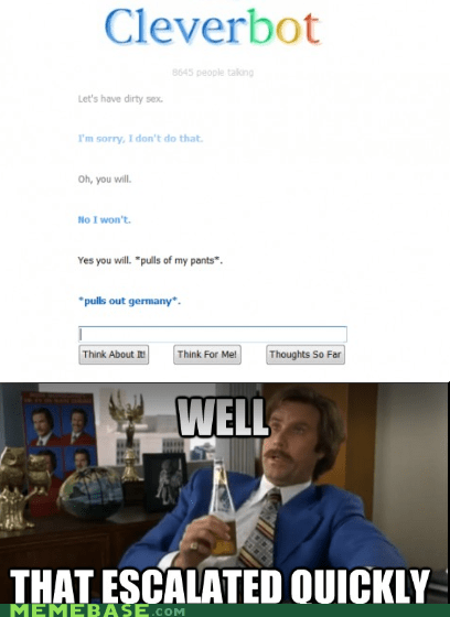 america,anchorman,Cleverbot,escalation,Germany,Text Stuffs