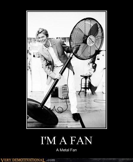 I'M A FAN A Metal Fan