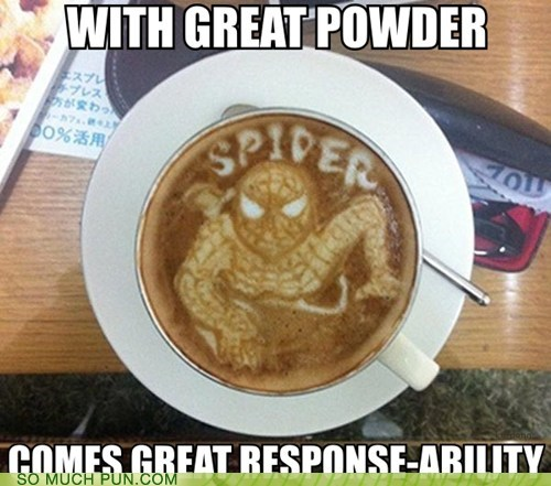 added letter,coffee,literalism,powder,power,quote,similar sounding,Spider-Man