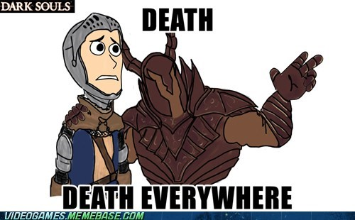 dark souls,Death,meme,prepare to die