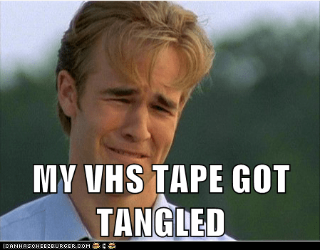 1990s problems,First World Prob,First World Problems,tangled,tape,VHS