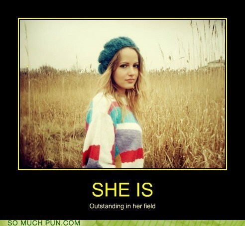 cliché,double meaning,field,girl,literalism,out,outstanding,standing