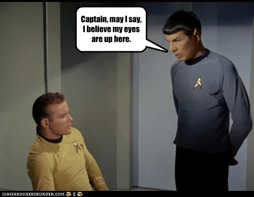 Captain Kirk choice Leonard Nimoy my eyes are up here Shatnerday Spock Star Trek Staring William Shatner - 6404427520