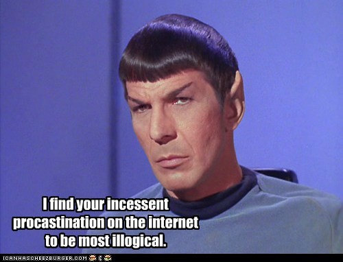 illogical,internet,Leonard Nimoy,procrastination,Spock,Star Trek