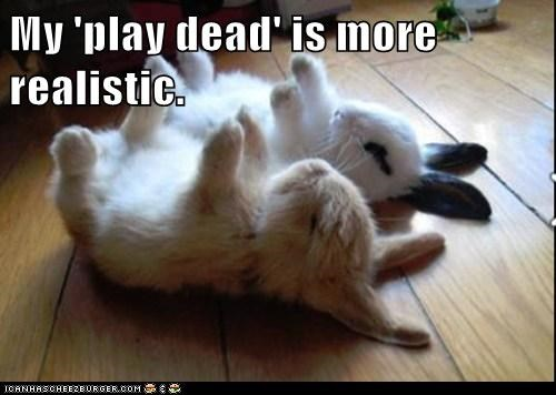 My 'play dead' is more realistic.