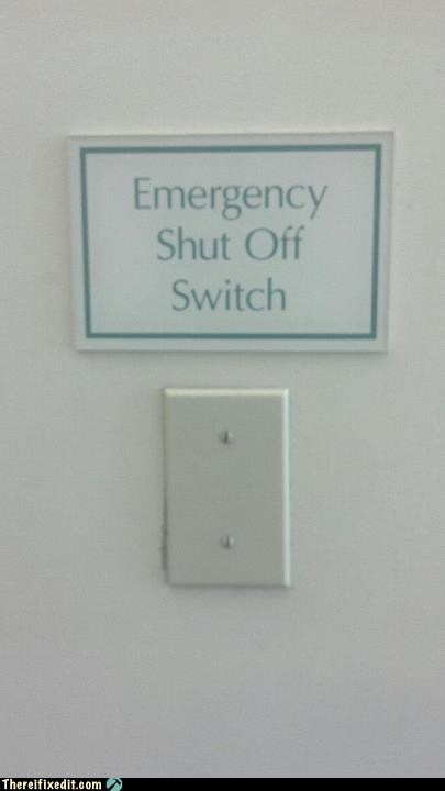 emergency shut off g rated light switch shut off switch switch there I fixed it