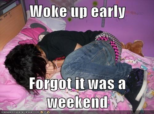emolulz,First World Problems,sleeping,weekend