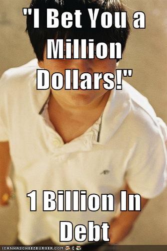 I Bet You a Million Dollars!