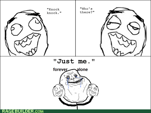 forever alone,jokes,Rage Comics,Sad