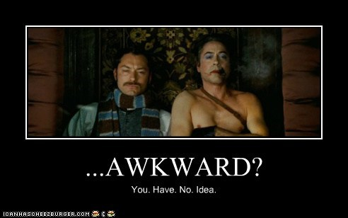 Awkward,john watson,jude law,robert downy jr,sherlock-movie,sherlock holmes,you have no idea