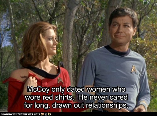 McCoy only dated women who wore red shirts. He never cared for long, drawn out relationships.