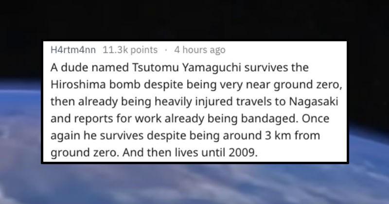 askreddit unbelievable stories about human history
