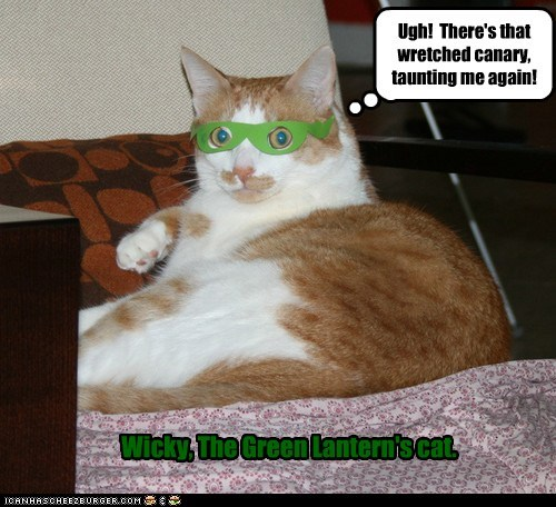 Wicky, The Green Lantern's cat. Ugh! There's that wretched canary, taunting me again!