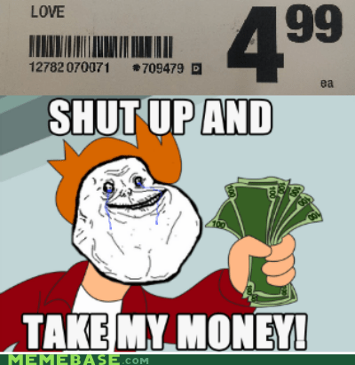 forever alone fry love take my money - 6409876480