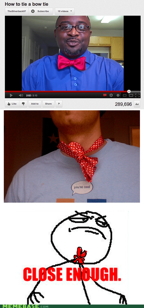 bowtie Close Enough How To Video - 6410327296