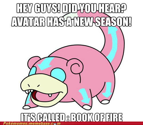 Avatar book of fire meme Memes slowpoke The Legend of Korra TV - 6411232768