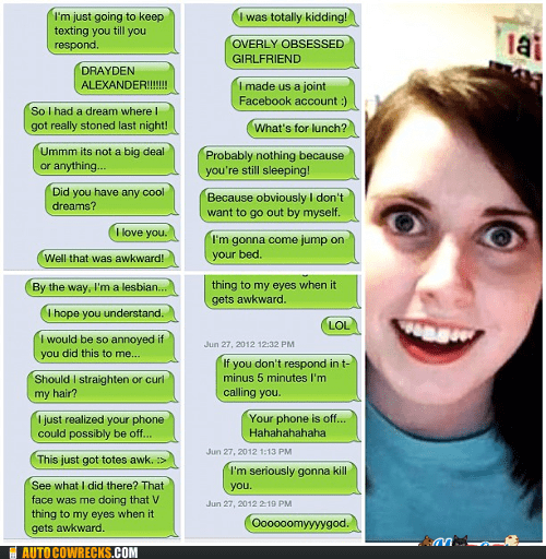AutocoWrecks creepy girlfriend go away overly attached girlfrien overly attached girlfriend - 6411312896