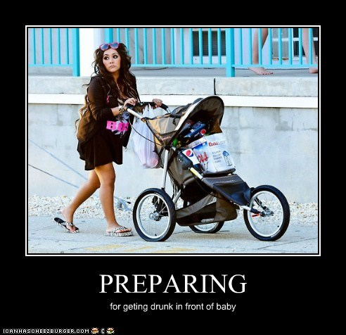 PREPARING for geting drunk in front of baby