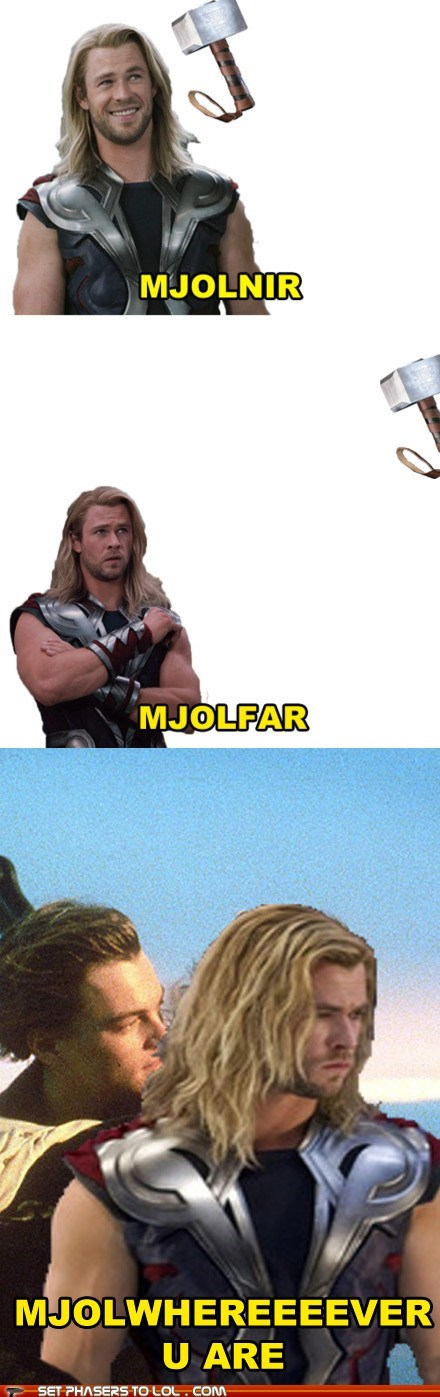 chris hemsworth,far,hammer,leonardo dicaprio,mjolnir,my heart will go on,near,puns,Thor,titanic