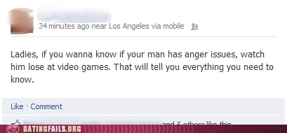 anger issues,ladies,losing at video games,video games