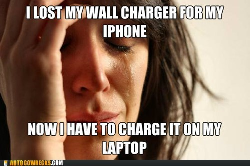 First World Problems laptop phone charger tragedy wall charger - 6414134272