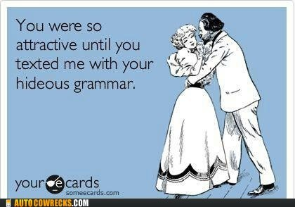 attractive AutocoWrecks dating ecards g rated Hall of Fame hideous grammar stupid people - 6414166528