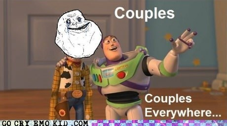 couples,emolulz,forever alone,Party,x x everywhere
