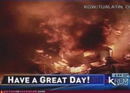 great day house fire innappropriate news wtf - 6414305536
