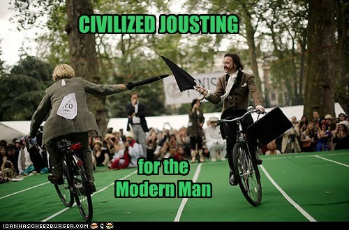 bicycles,civilized,gentlemen,jousting,modern man,umbrellas