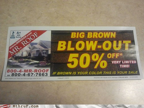 big brown blow-out,dealrrhea,mr roof,roof sale,sale