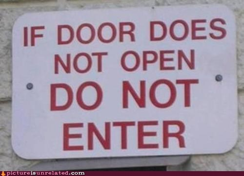 do not enter,door signs,wtf,you dont say