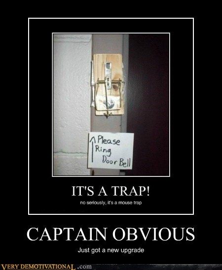 captain obvious,hilarious,trap,upgrade