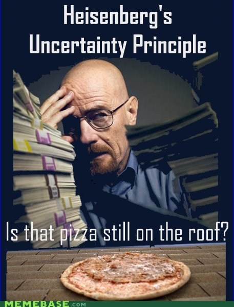 breaking bad,heisenberg,Memes,pizza,roof,season 5,uncertainty principle