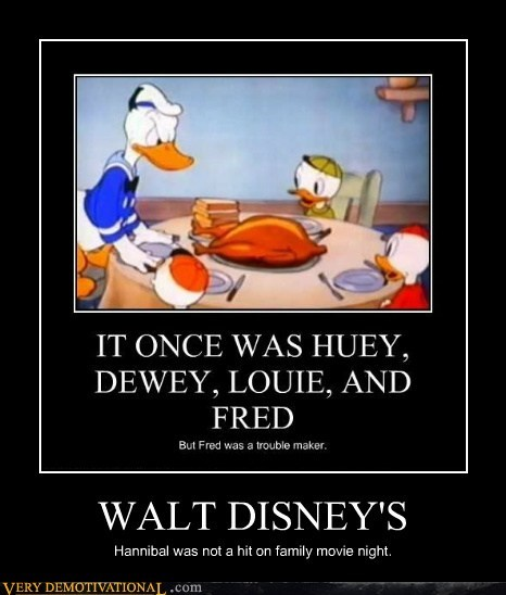 WALT DISNEY'S Hannibal was not a hit on family movie night.