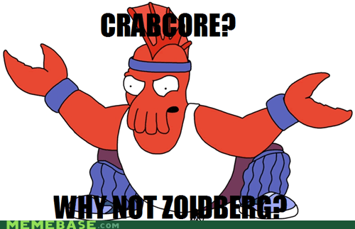 crabcore futurama why not zoidberg - 6419409408