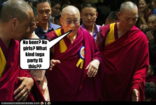 beer Buddhists Dalai Lama FAIL fraternity girls toga party worst