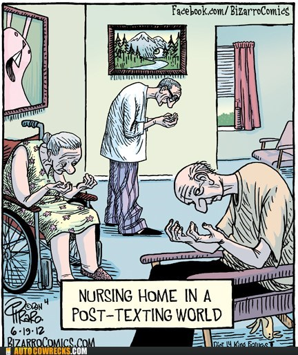 bizarro,carpal tunnel,Hall of Fame,nursing home,post-texting world